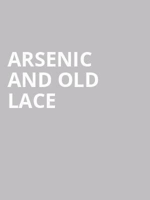 Arsenic and Old Lace at Powers Theater