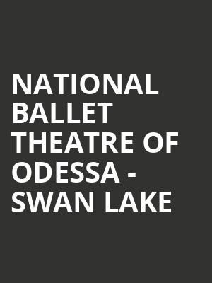 National Ballet Theatre of Odessa - Swan Lake at Powers Theater